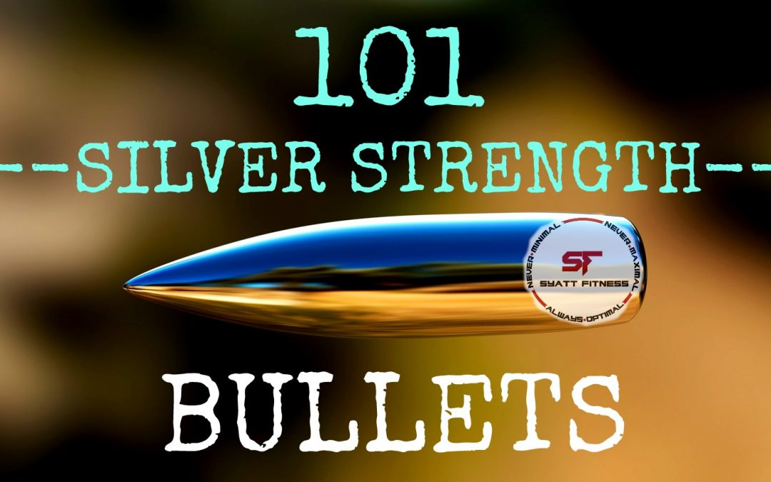 "101 ""Silver Strength Bullets"" to Build Strength & Burn Fat Fast"